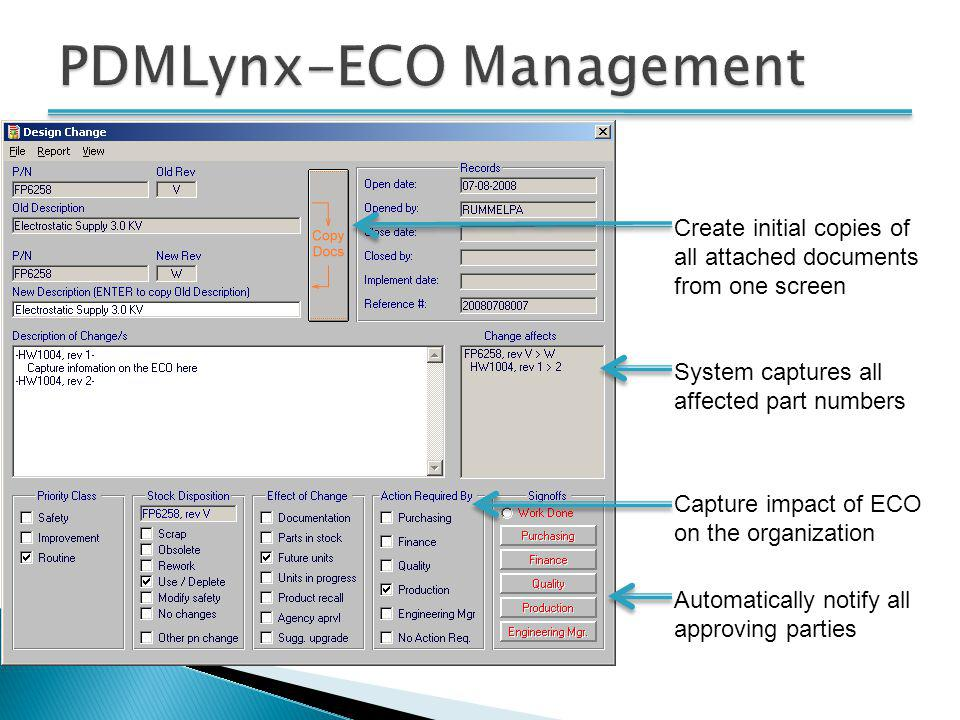 Capture impact of ECO on the organization Create initial copies of all attached documents from one screen System captures all affected part numbers Au