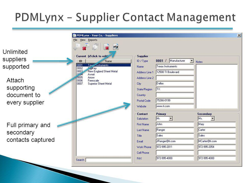 Unlimited suppliers supported Attach supporting document to every supplier Full primary and secondary contacts captured