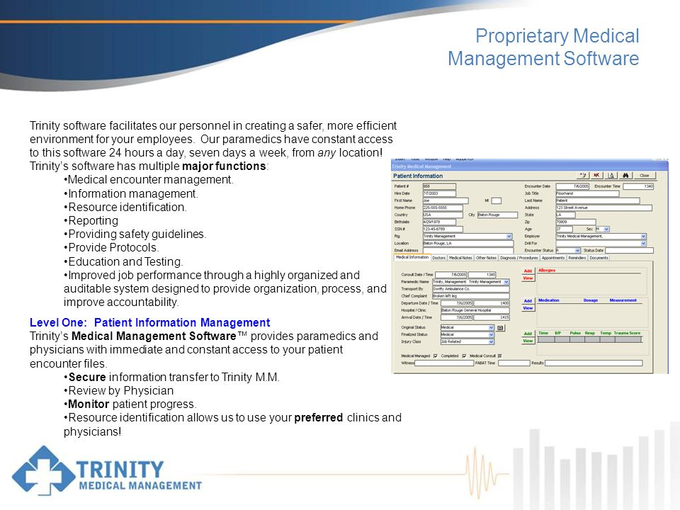 Proprietary Medical Management Software Trinity software facilitates our personnel in creating a safer, more efficient environment for your employees.