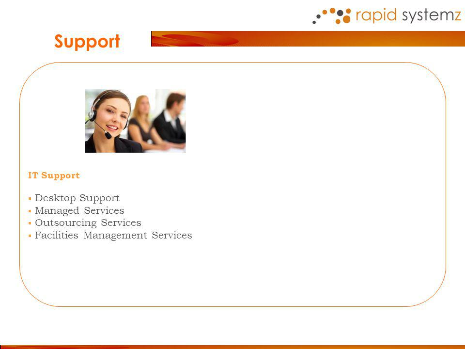 Support IT Support Desktop Support Managed Services Outsourcing Services Facilities Management Services