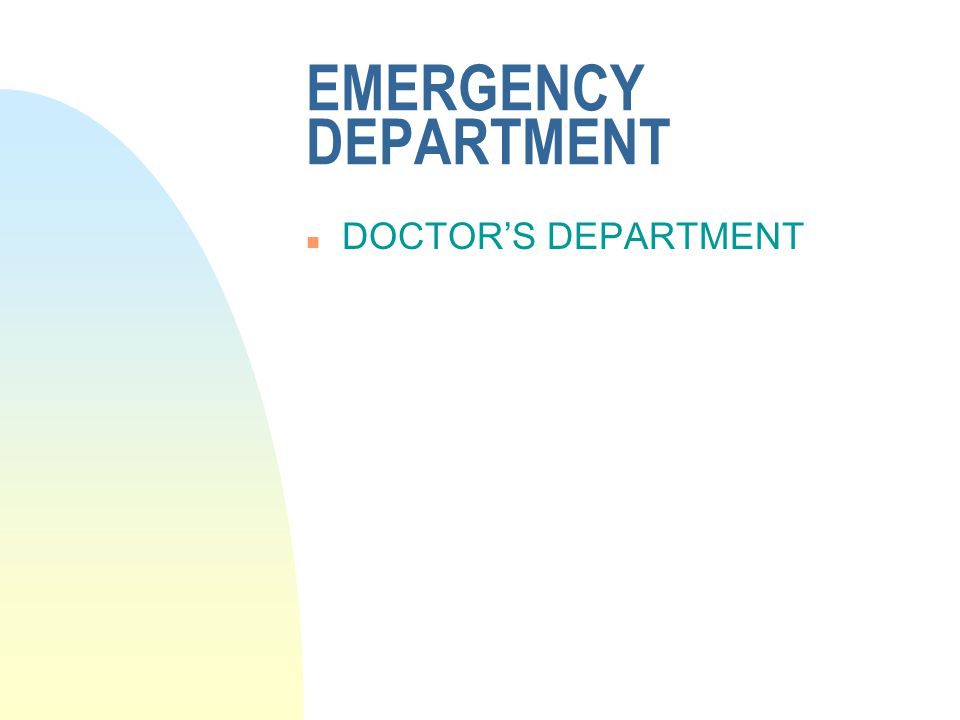 EMERGENCY DEPARTMENT n DOCTORS DEPARTMENT