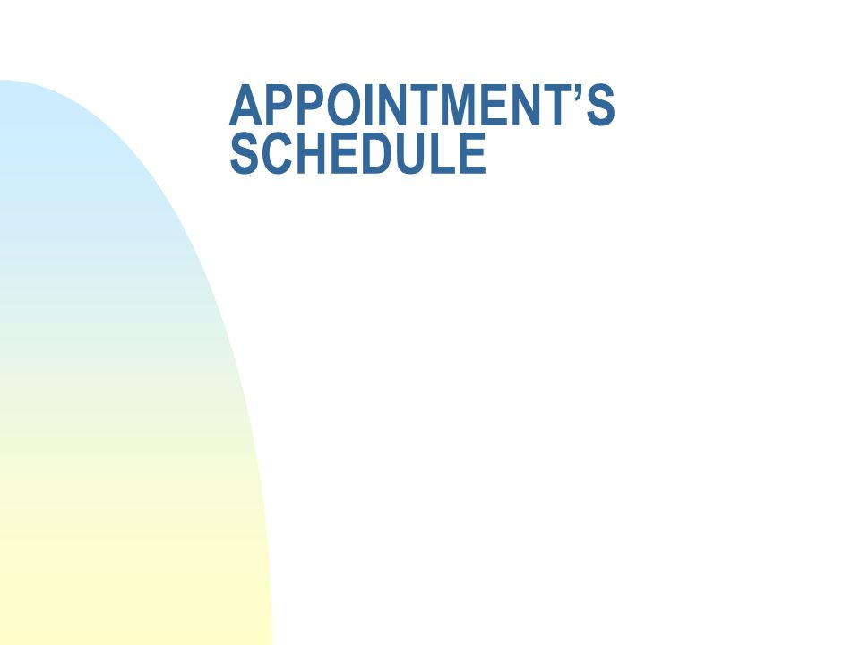 APPOINTMENTS SCHEDULE