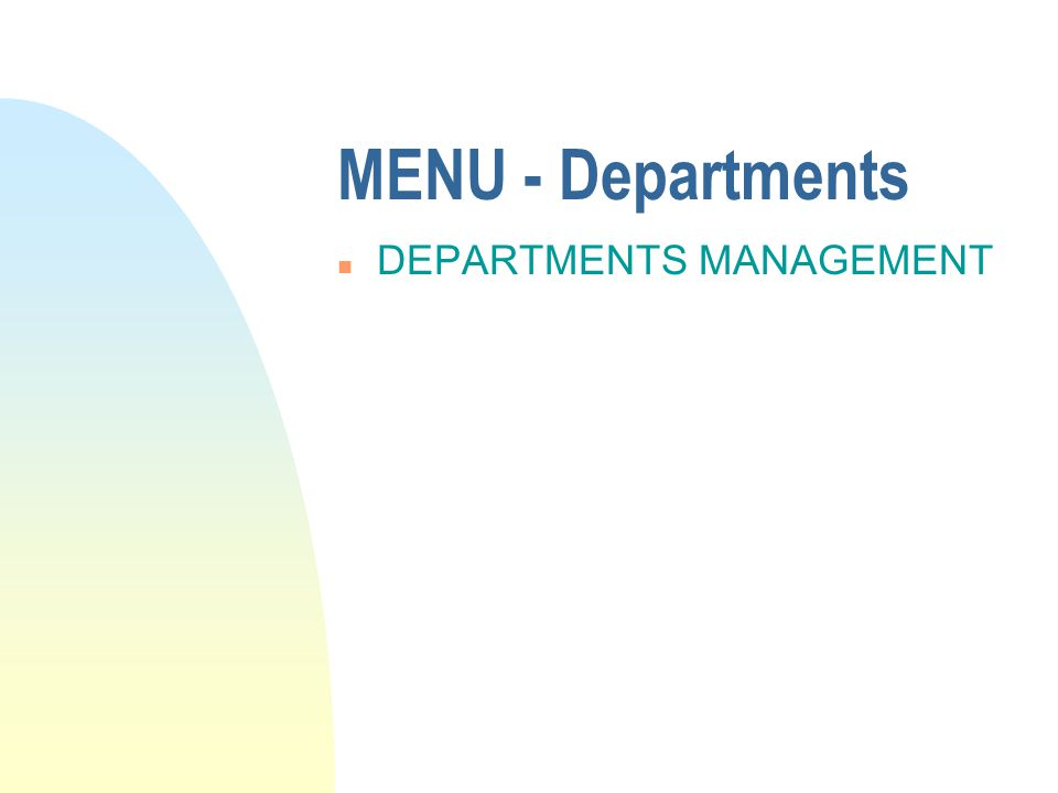 MENU - Departments n DEPARTMENTS MANAGEMENT