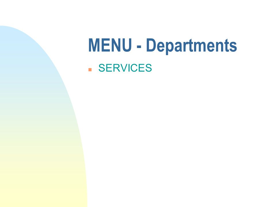 MENU - Departments n SERVICES