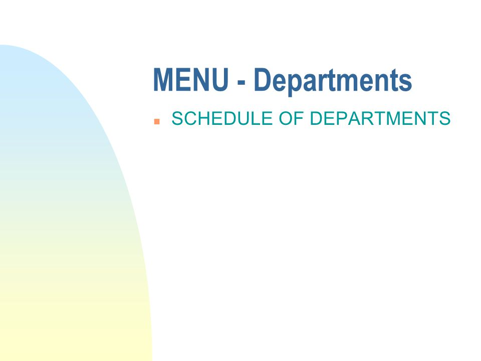 MENU - Departments n SCHEDULE OF DEPARTMENTS