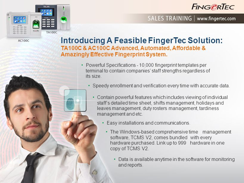Introducing A Feasible FingerTec Solution: TA100C & AC100C Advanced, Automated, Affordable & Amazingly Effective Fingerprint System.