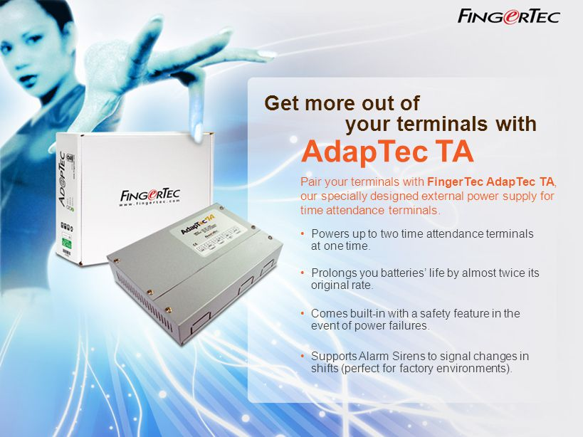 Get more out of your terminals with AdapTec TA Pair your terminals with FingerTec AdapTec TA, our specially designed external power supply for time attendance terminals.
