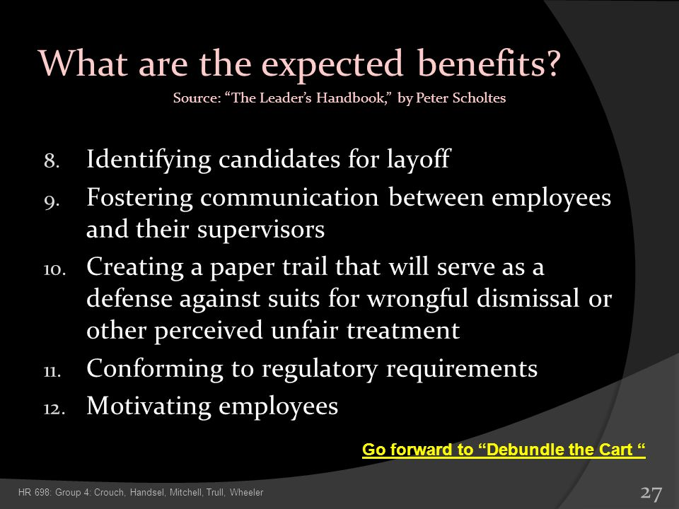 What are the expected benefits? Source: The Leaders Handbook, by Peter Scholtes 8. Identifying candidates for layoff 9. Fostering communication betwee