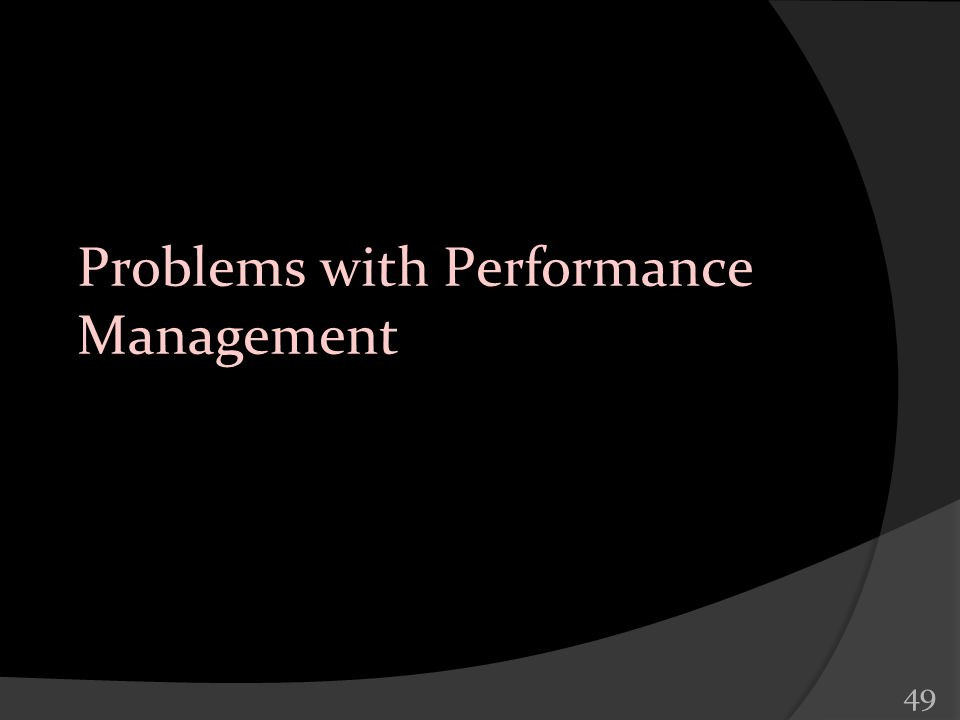 49 Problems with Performance Management