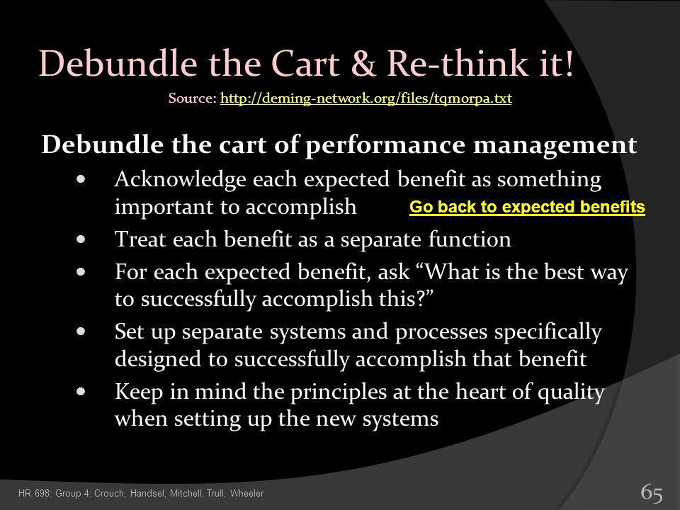 Debundle the Cart & Re-think it! Debundle the cart of performance management Acknowledge each expected benefit as something important to accomplish Tr