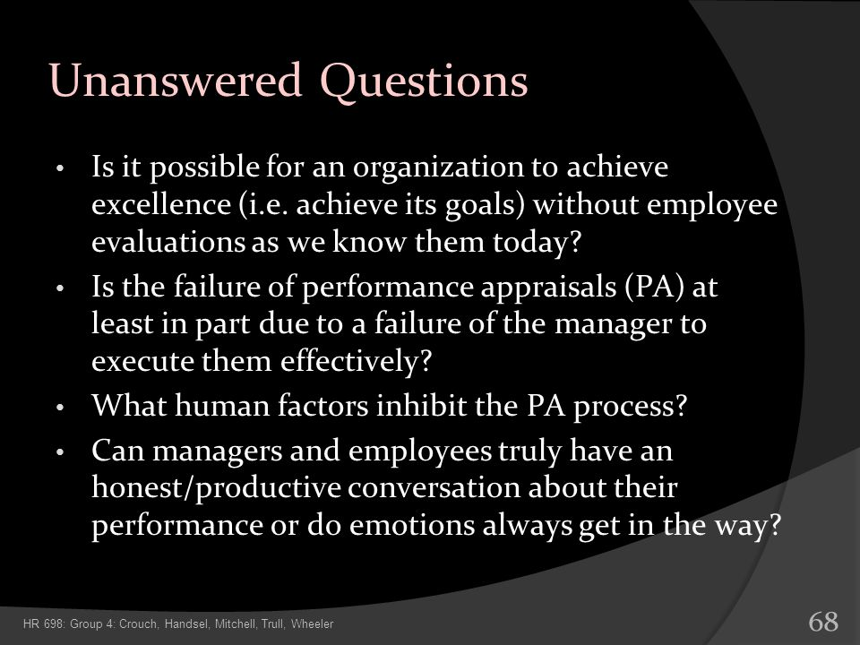 Is it possible for an organization to achieve excellence (i.e. achieve its goals) without employee evaluations as we know them today? Is the failure o
