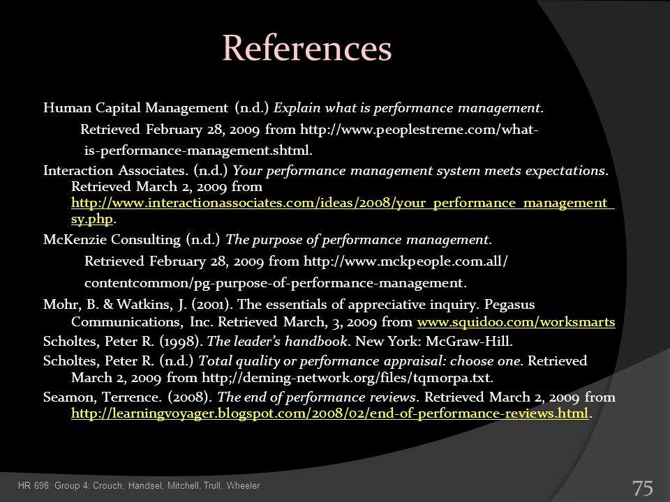 References Human Capital Management (n.d.) Explain what is performance management. Retrieved February 28, 2009 from http://www.peoplestreme.com/what-