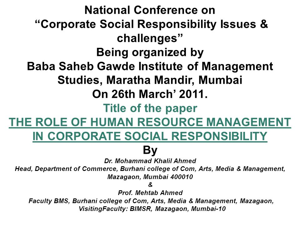 National Conference on Corporate Social Responsibility Issues & challenges Being organized by Baba Saheb Gawde Institute of Management Studies, Maratha Mandir, Mumbai On 26th March 2011.