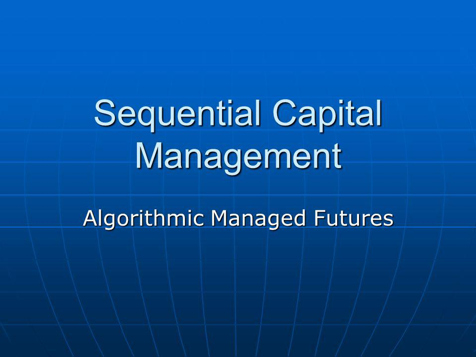 Sequential Capital Management Algorithmic Managed Futures