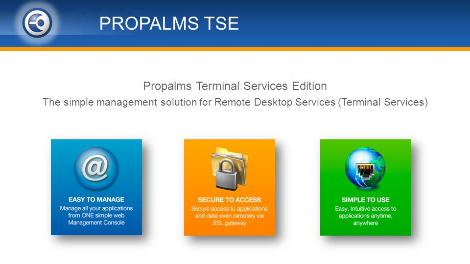PROPALMS TSE Propalms Terminal Services Edition The simple management solution for Remote Desktop Services (Terminal Services)