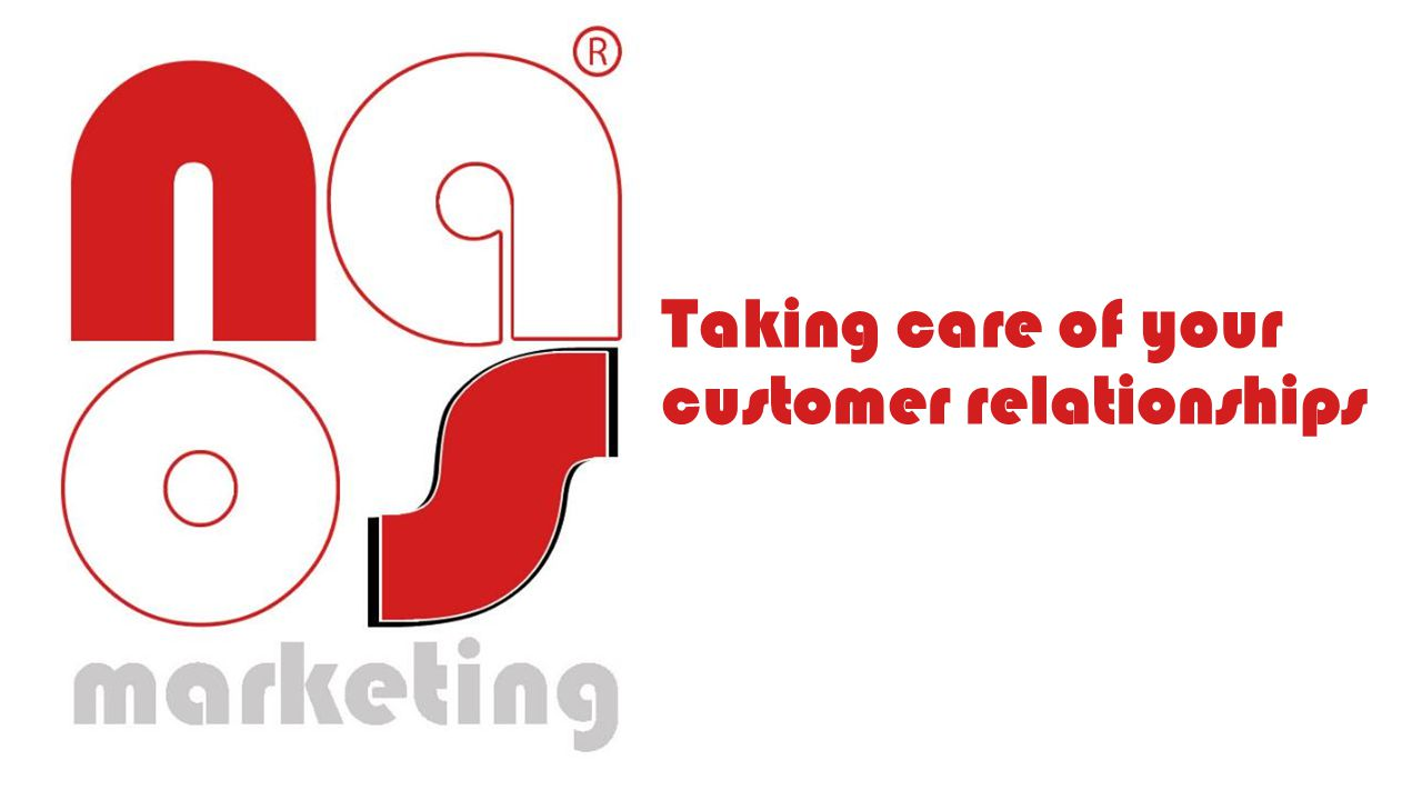 Taking care of your customer relationships