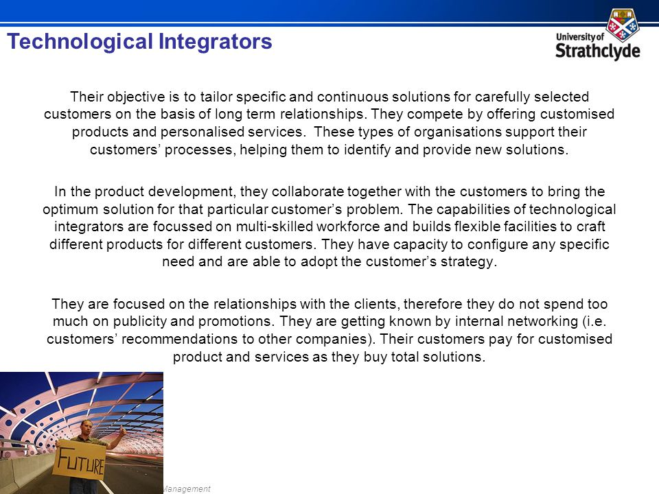 © 2011, Strathclyde Institute for Operations Management Their objective is to tailor specific and continuous solutions for carefully selected customers on the basis of long term relationships.