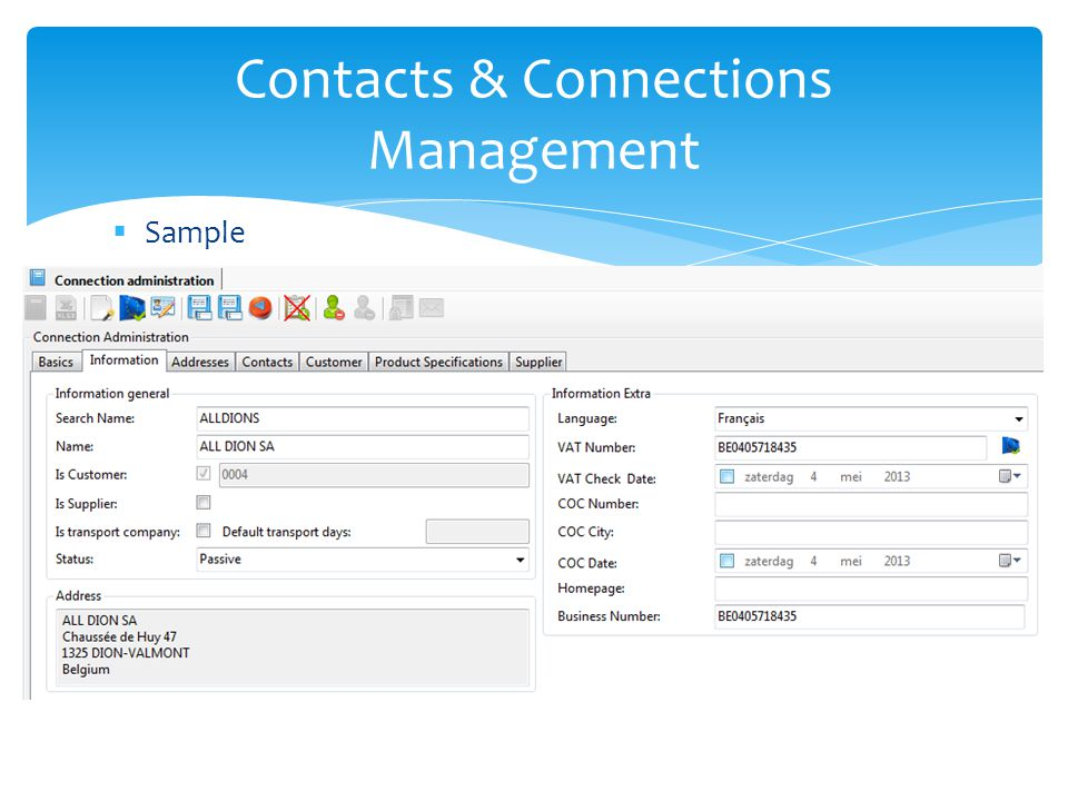 Connections Ability to check VAT Number online and retrieve information from the European Commission online database Company Name Address Free integrated service Contacts & Connections Management
