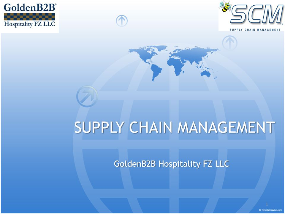 SUPPLY CHAIN MANAGEMENT GoldenB2B Hospitality FZ LLC 1
