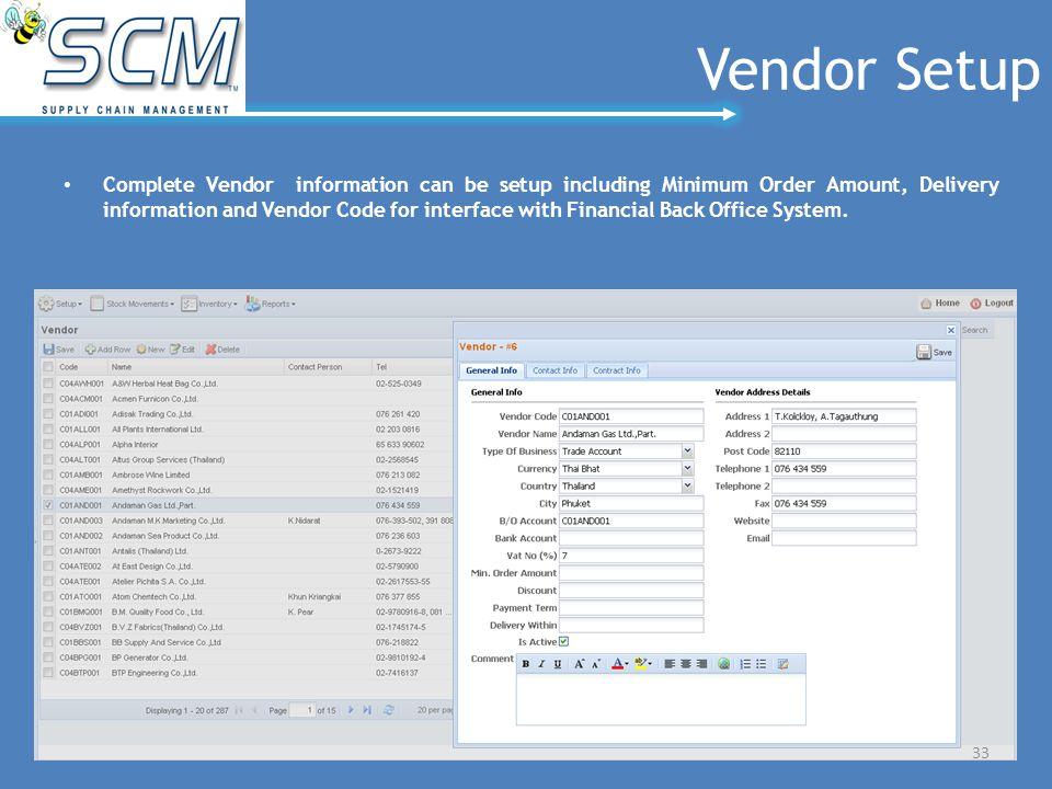Vendor Setup Complete Vendor information can be setup including Minimum Order Amount, Delivery information and Vendor Code for interface with Financial Back Office System.