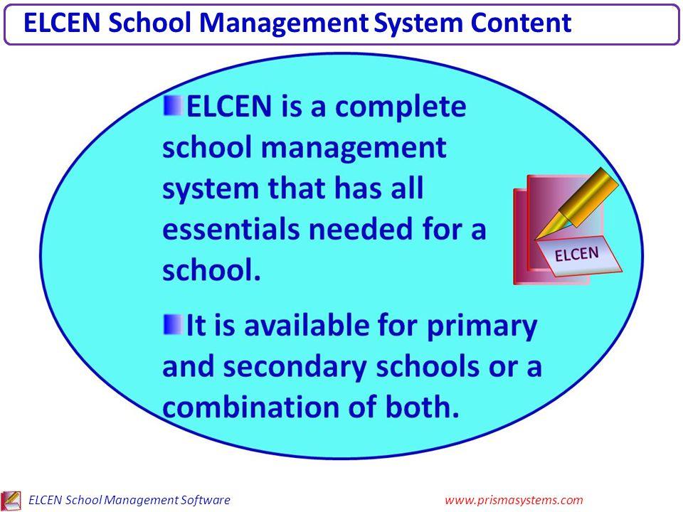 ELCEN School Management Softwarewww.prismasystems.com ELCEN School Management System Content