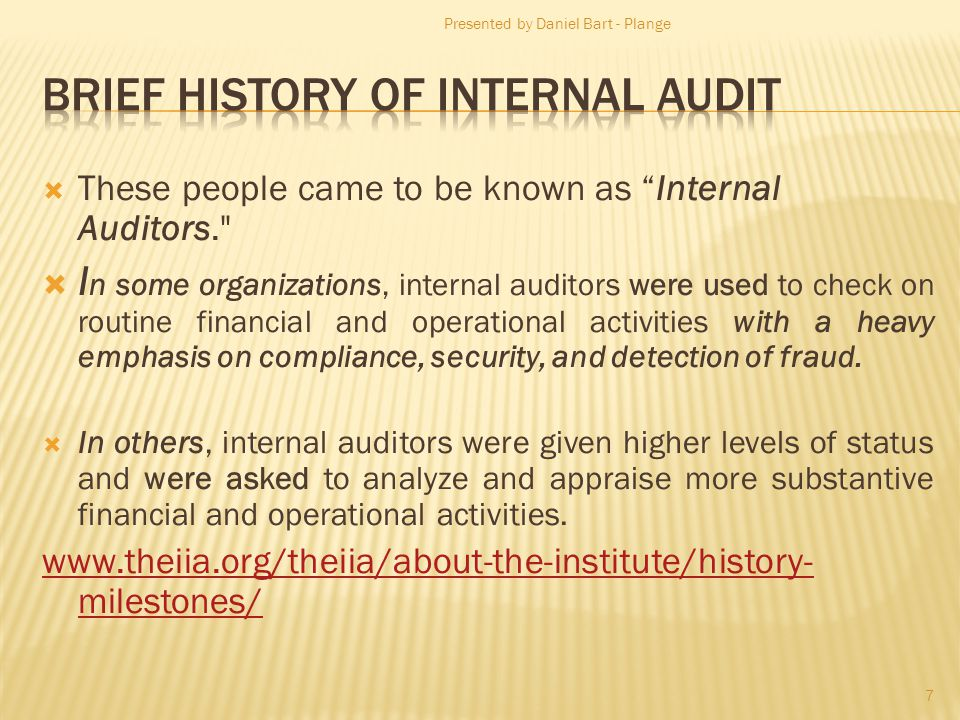 These people came to be known as Internal Auditors.