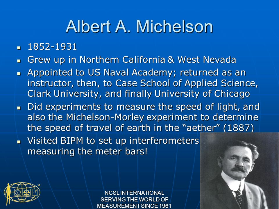 The 1907 Nobel Prize in Physics The Royal Academy of Sciences has decided to award this year s Nobel Prize for Physics to Professor Albert A.