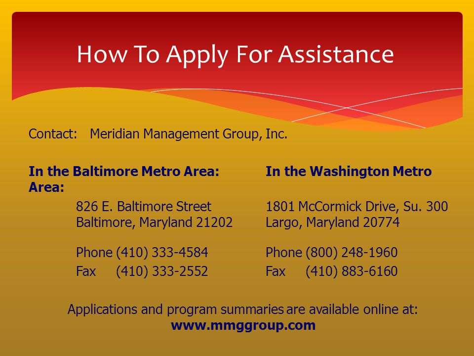 Contact: Meridian Management Group, Inc. In the Baltimore Metro Area: In the Washington Metro Area: 826 E. Baltimore Street 1801 McCormick Drive, Su.
