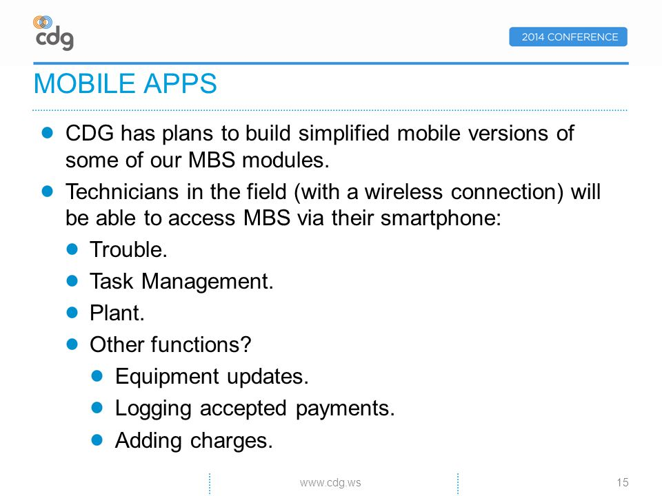CDG has plans to build simplified mobile versions of some of our MBS modules.