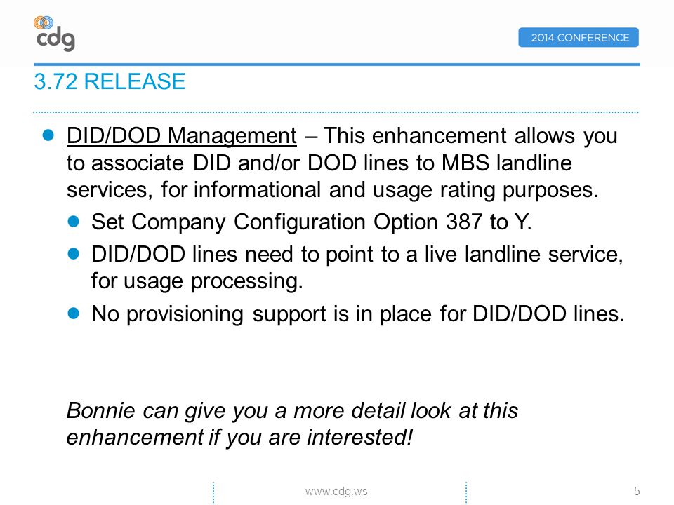DID/DOD Management – This enhancement allows you to associate DID and/or DOD lines to MBS landline services, for informational and usage rating purposes.