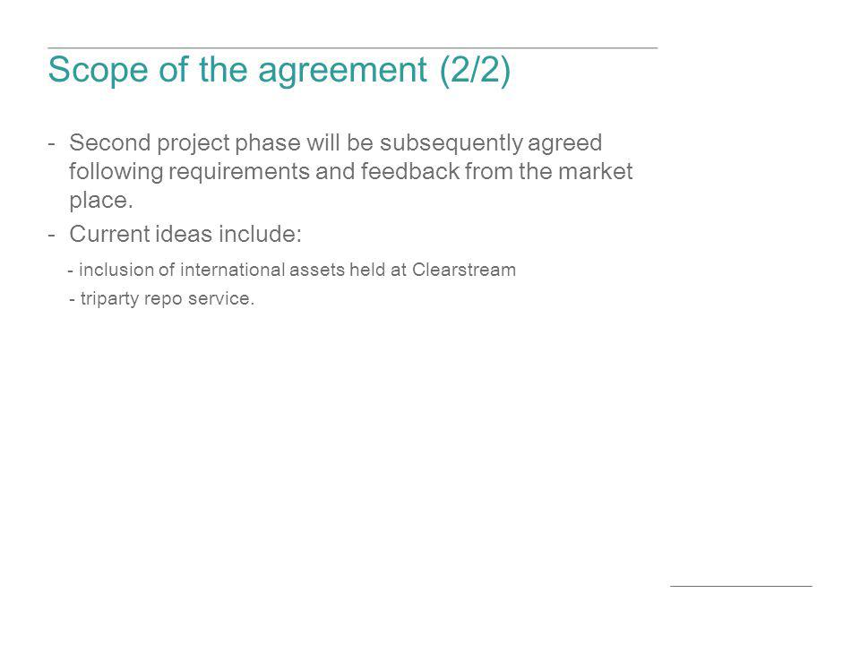 Scope of the agreement (2/2) -Second project phase will be subsequently agreed following requirements and feedback from the market place. -Current ide