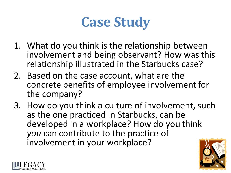 Case Study 1.What do you think is the relationship between involvement and being observant.