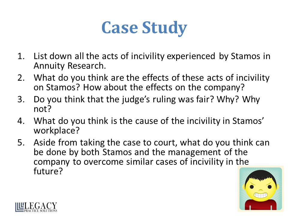Case Study 1.List down all the acts of incivility experienced by Stamos in Annuity Research.