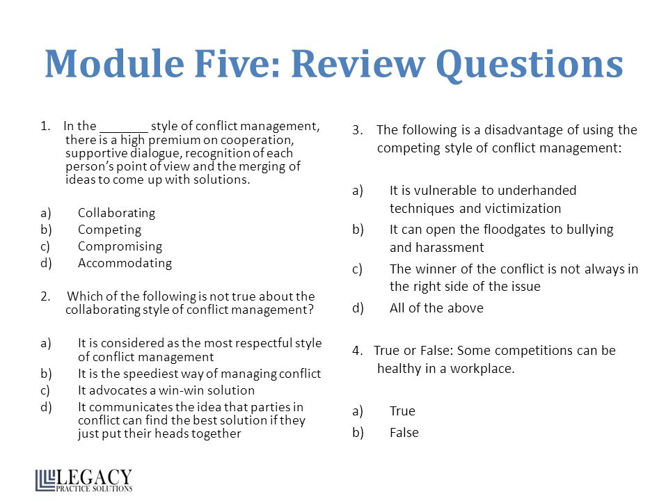 Module Five: Review Questions 1. In the _______ style of conflict management, there is a high premium on cooperation, supportive dialogue, recognition