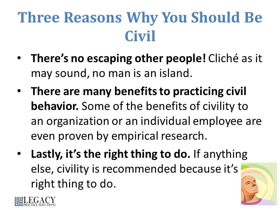 Three Reasons Why You Should Be Civil Theres no escaping other people.