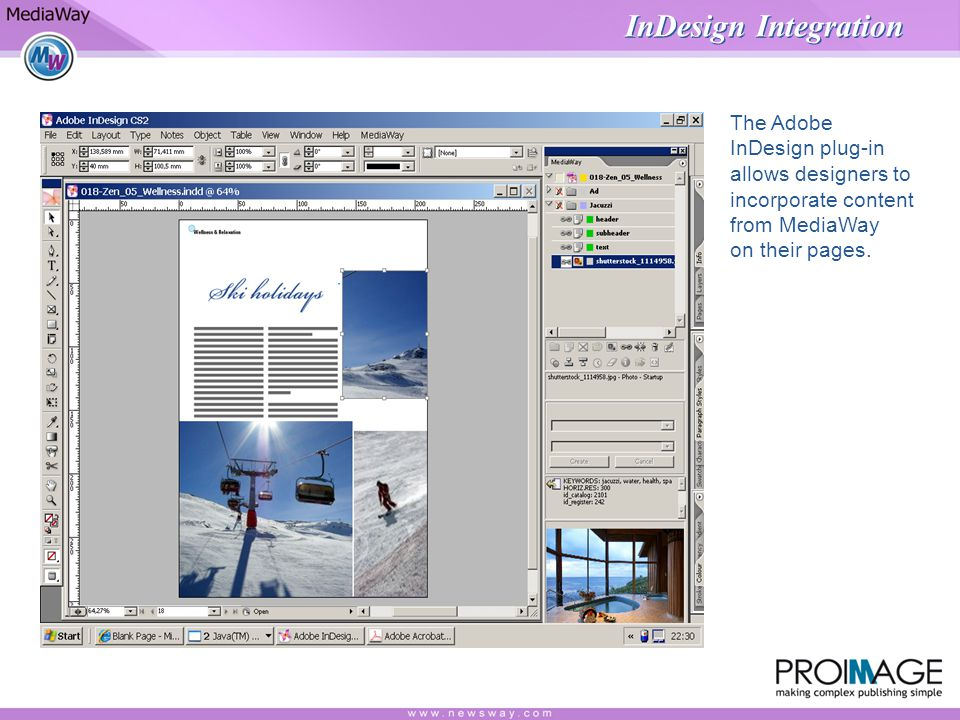 InDesign Integration The Adobe InDesign plug-in allows designers to incorporate content from MediaWay on their pages.