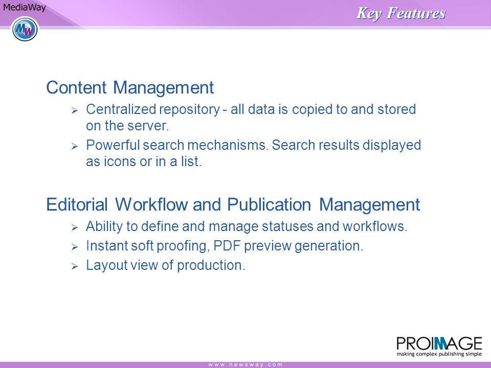 Key Features Content Management Centralized repository - all data is copied to and stored on the server.