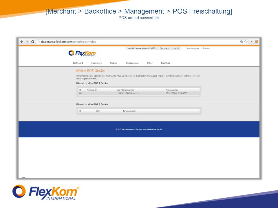 [Merchant > Backoffice > Management > POS Freischaltung] POS added succesfully 4567833434 6798783240765434569