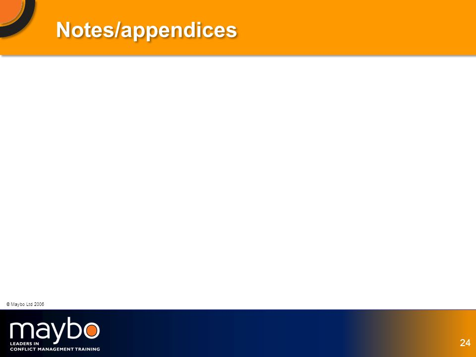 © Maybo Ltd 2006 24 Notes/appendices