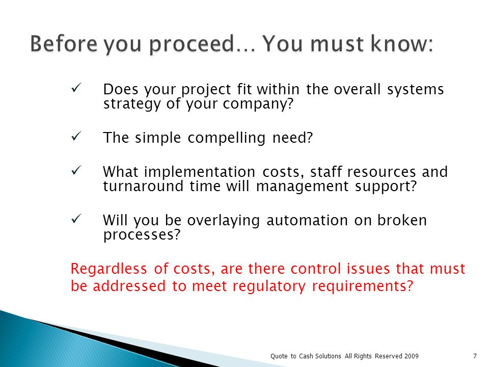 Does your project fit within the overall systems strategy of your company.