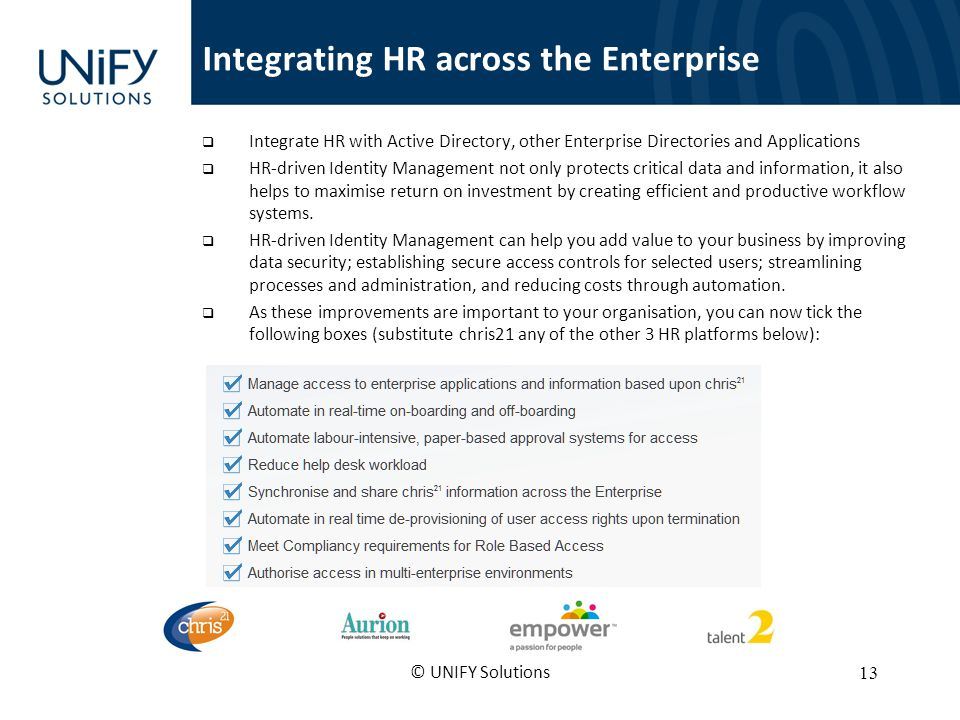 Integrating HR across the Enterprise Integrate HR with Active Directory, other Enterprise Directories and Applications HR-driven Identity Management n