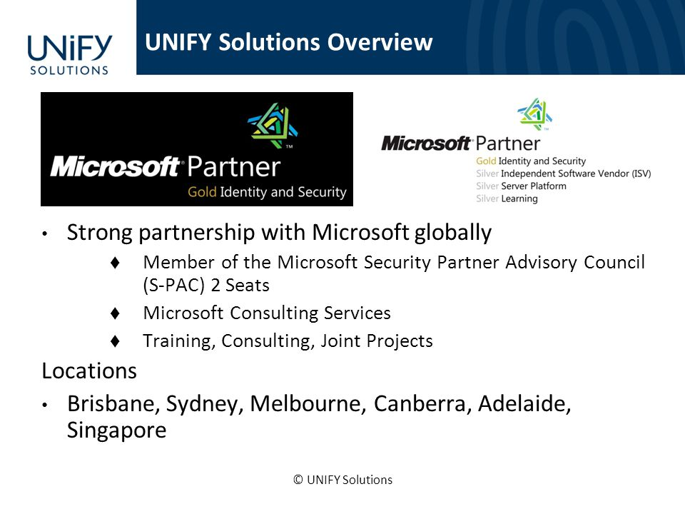Strong partnership with Microsoft globally Member of the Microsoft Security Partner Advisory Council (S-PAC) 2 Seats Microsoft Consulting Services Tra