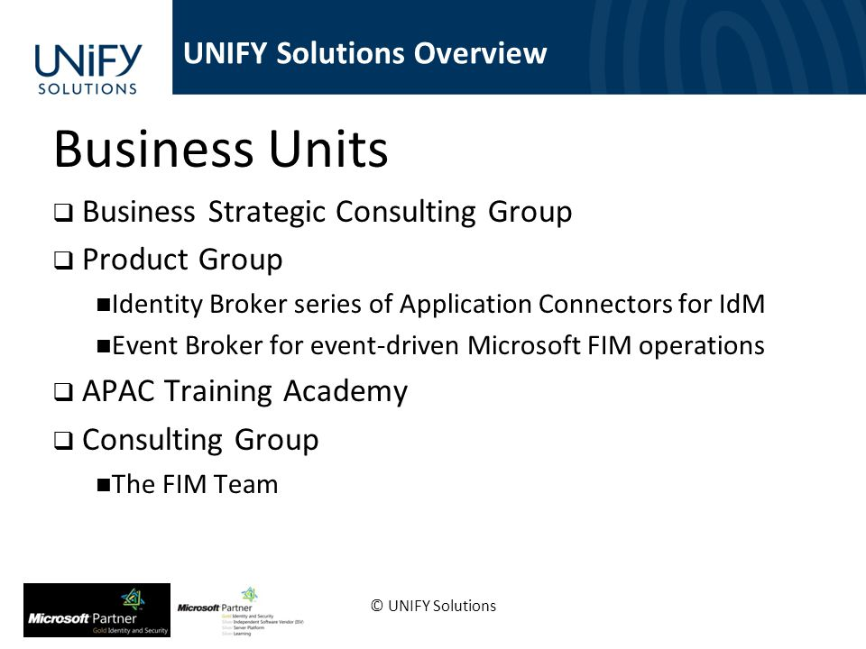 Business Units Business Strategic Consulting Group Product Group Identity Broker series of Application Connectors for IdM Event Broker for event-drive