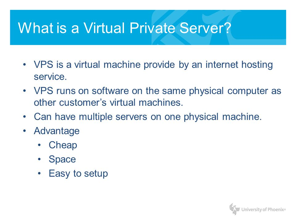 What is a Virtual Private Server. VPS is a virtual machine provide by an internet hosting service.