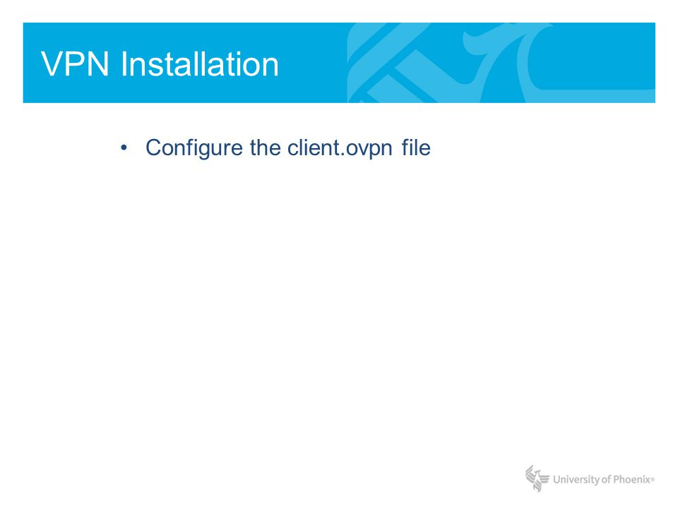 VPN Installation Configure the client.ovpn file