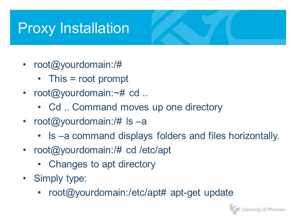 Proxy Installation apt-get update Updates the software on VPS.