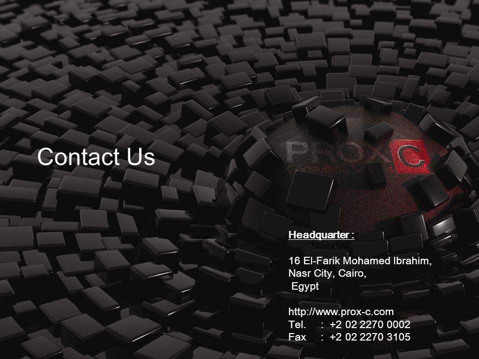 Headquarter : 16 El-Farik Mohamed Ibrahim, Nasr City, Cairo, Egypt http://www.prox-c.com Tel.