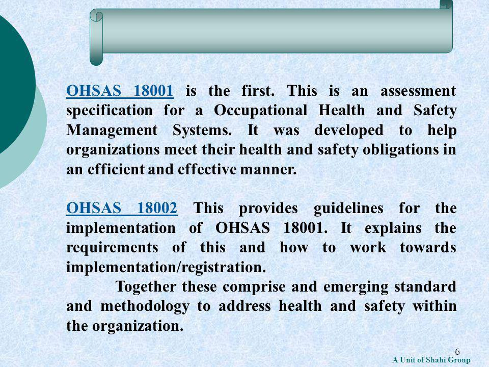 27 A Unit of Shahi Group 4.4 Implementation Requirements Control documents required by OHSAS 18001.