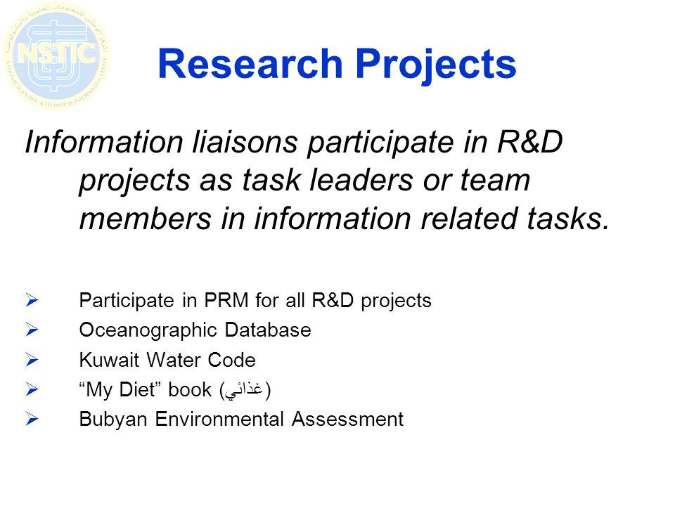 Research Projects Information liaisons participate in R&D projects as task leaders or team members in information related tasks.