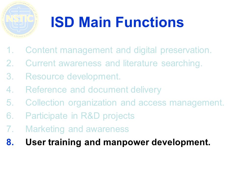 ISD Main Functions 1.Content management and digital preservation.